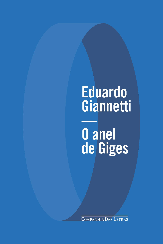 Livro 'O anel de Giges: Uma fantasia ética' por Eduardo Giannetti
