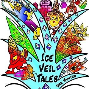The Ice Veil Tales, Volume One Audiobook