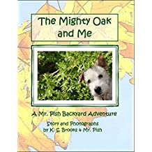 The Mighty Oak and Me (Mr. Pish Backyard Adventure Book 2)