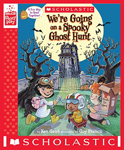 We're Going on a Spooky Ghost Hunt (A StoryPlay Book) (We Re Going On A Bear Hunt Ebook)