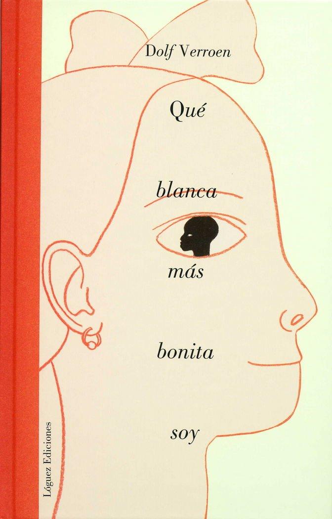 Ljc. Que Blanca Mas Bonita Soy Cartone la joven colección: Amazon.es: Dolf Verroen: Libros