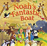 Noah's Fantastic Boat, Juliet David, 0825473470