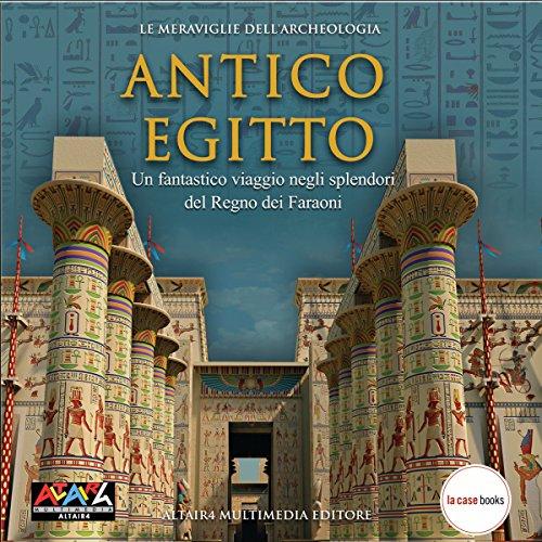 Antico Egitto: Le meraviglie dell'Archeologia