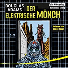 Der elektrische Mönch (Dirk Gently 1) Hörbuch von Douglas Adams Gesprochen von: Simon Jäger