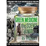 Green Medicine the Science of Nature as Therapy
