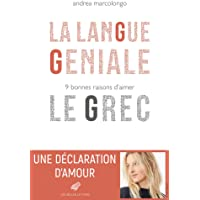 Langue géniale (La): 9 bonnes raisons d'aimer le grec