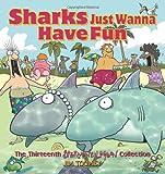 Sharks Just Wanna Have Fun, Jim Toomey, 0740773879