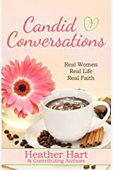 Candid Conversations: Real Women. Real Life. Real Faith. Paperback
