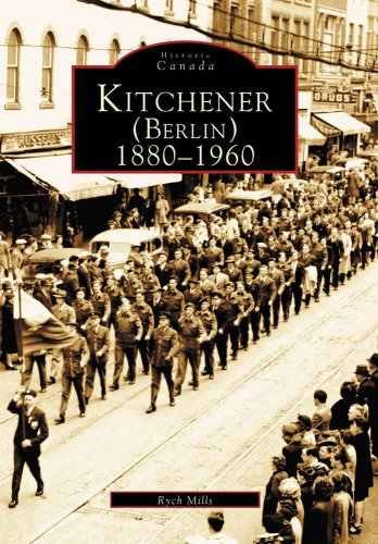 Kitchener (Berlin):: 1880-1960 (Historic Canada) (Company Furniture Wesley)