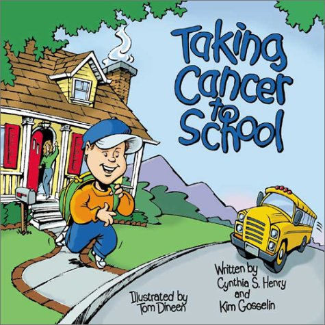 Taking Cancer to School (Special Kids in School Series)