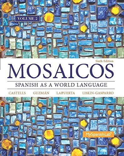 Mosaicos, Volume 2 with MyLab Spanish with Pearson eText -- Access Card Package (one-semester access) (6th Edition) (Mosaicos Spanish As A World Language 6th Edition)