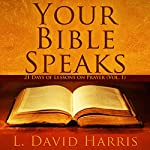 Your Bible Speaks: 21 Days of Lessons on Prayer: Return to Scripture | L. David Harris