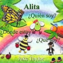 Alita - ¿Quién soy? ¿Dónde estoy? ¿Qué soy? [Alita - Who am I? Where am I? What am I?] Audiobook by Jake Taylor Narrated by Susana Rodriguez