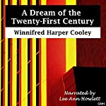 A Dream of the Twenty-First Century | Winnifred Harper Cooley