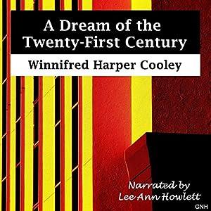 A Dream of the Twenty-First Century Audiobook