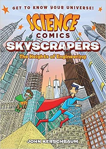 Science Comics: Skyscrapers: The Heights of Engineering: Kerschbaum, John:  9781626727946: Amazon.com: Books