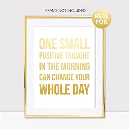 Amazon.com: One Small Positive Thought Gold Foil Print Poster Sign ...