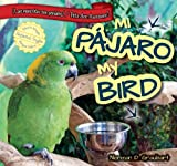img - for Mi Pajaro/My Bird (Las Mascotas Son Geniales! / Pets Are Awesome!) (Spanish Edition) book / textbook / text book