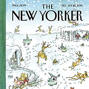 The New Yorker, December 21st & 28th 2015: Part 1 (David Remnick, Rebecca Solnit, Margaret Talbot) Periodical