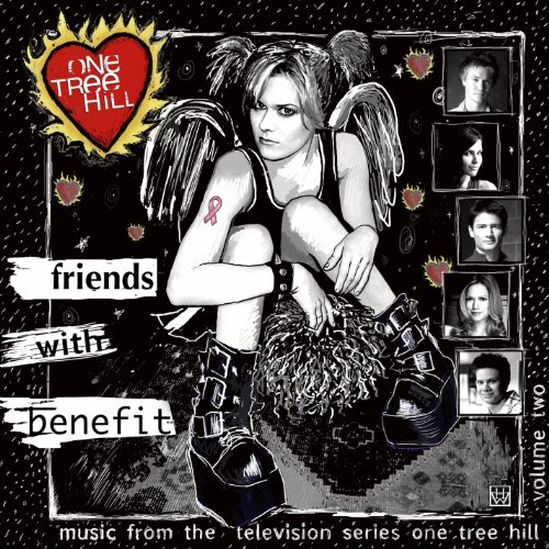 One Tree Hill Music (Music From The WB Television Series One Tree Hill Volume 2: Friends With Benefit)