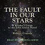 The Fault in Our Stars: A Reader's Guide to the John Green Novel | Robert Crayola