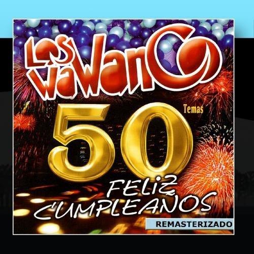 50 Temas - Fel??z Cumplea??os by Los Wawanco