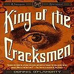King of the Cracksmen: A Steampunk Entertainment | Dennis O'Flaherty