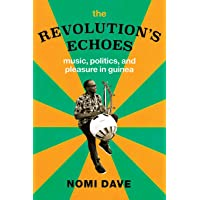 The Revolution's Echoes: Music, Politics, and Pleasure in