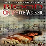 Blood on White Wicker: The Judith McCain Series, Book 1 | Peggy Holloway