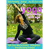 Lilias! Yoga Gets Better With Age Safe and Easy Way to Stretch and Strengthen, Add Flexibility, Increase Energy, Slow the Aging Process, Senior Fitness