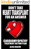 Don't Take Heart Transplant For an Answer - Cardiomyopathy Treatment Action Plan