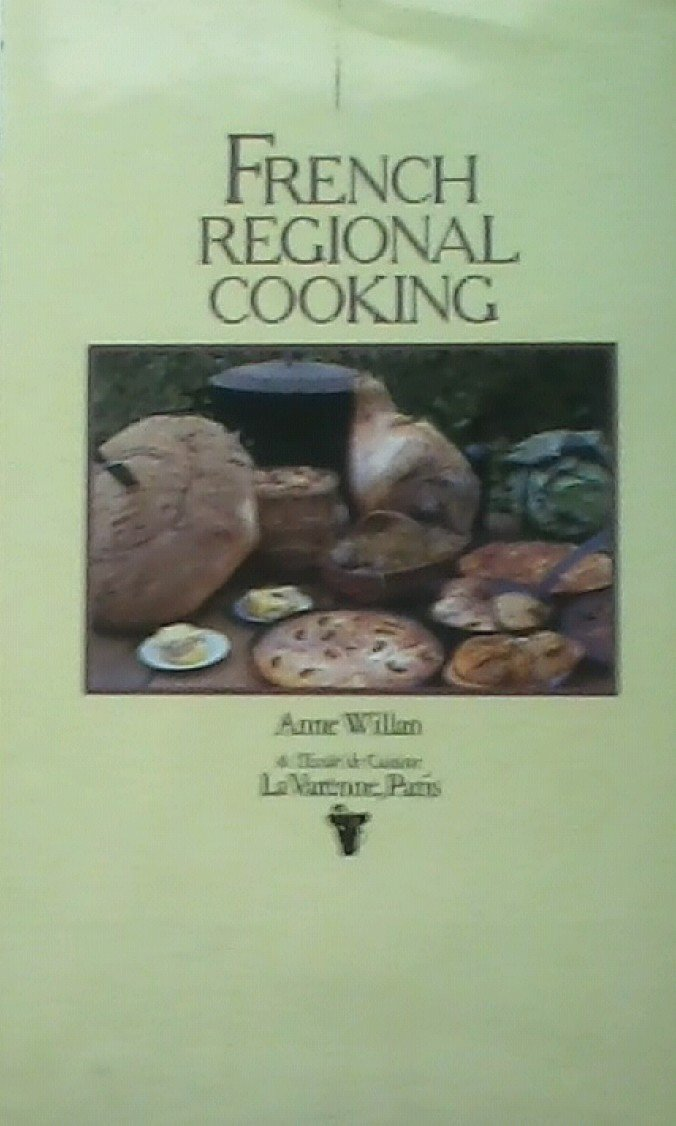French Regional Cooking Anne Willan Amazon Com Books