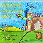 Grimms Märchenwelt: Die 17 bekanntesten Märchen der Gebrüder Grimm | Brüder Grimm