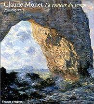 Claude Monet : La Couleur du temps par Virginia Spate