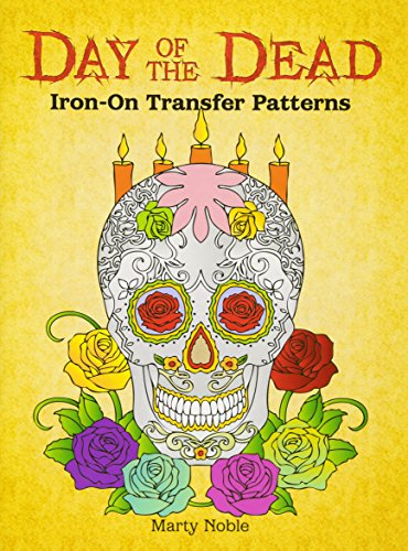 (Day of the Dead Iron-On Transfer Patterns (Dover Iron-On Transfer Patterns))
