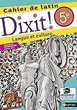 Dixit ! Cahier de latin 5e