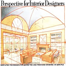 Perspective for Interior Designers: Simplified Techniques for Geometric and Freehand Drawing