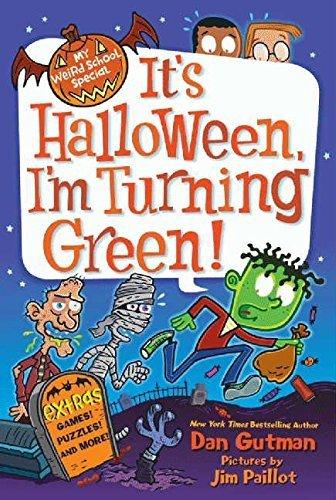 My Weird School Special: It's Halloween, I'm Turning Green! by Dan Gutman (2013-07-23) -