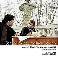 Schöne Wiege meiner Leiden - Songs of Clara and Robert Schumann and Brahms
