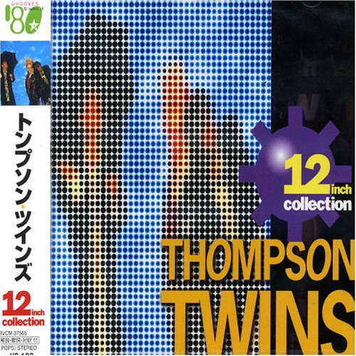 THOMPSON TWINS - 12 Inch Collection - Zortam Music