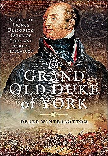 The Grand Old Duke of York: A Life of Frederick, Duke of