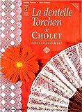 La dentelle Torchon de Cholet : Volume 2, Perfectionnement