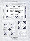 Beginner's Guide to Hardanger, Jill Carter, 1903975220