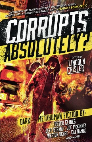 Corrupts Absolutely?: Dark Metahuman Fiction