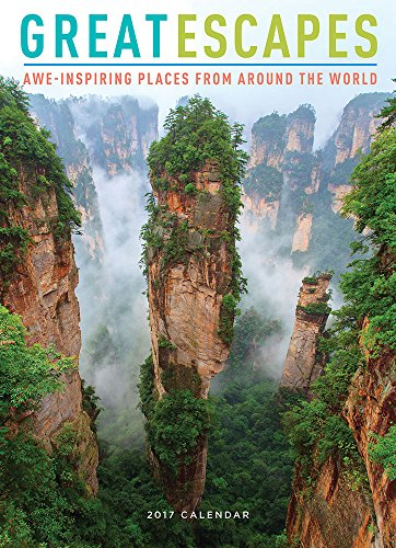 Great Escapes 2017 Wall Calendar: Awe-inspiring Places from Around the World cover