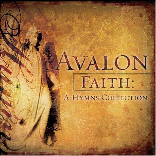 Avalon Collection - Faith: A Hymns Collection by Avalon (2006) Audio CD