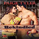 Rekindled: Dallas Fire & Rescue, Book 1 Audiobook by Paige Tyler Narrated by Mary Liz Thomas