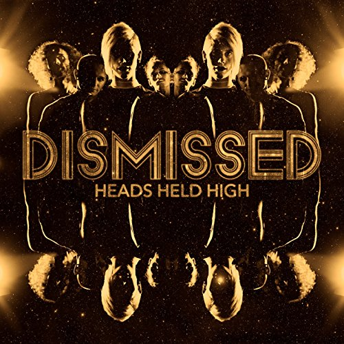 Dismissed - Heads Held High (2017) [WEB FLAC] Download