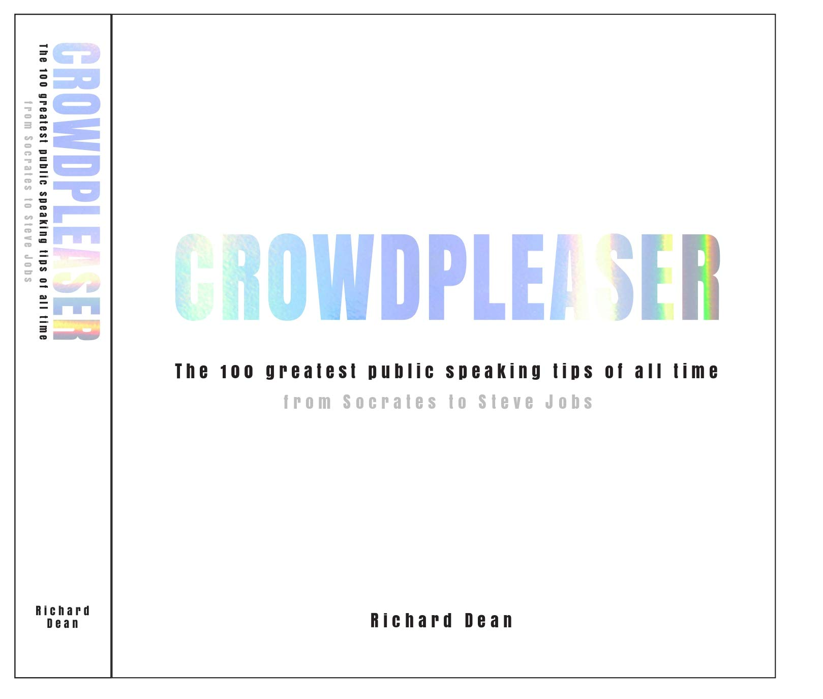 CROWDPLEASER: The 100 greatest public speaking tips of all time from Socrates to Steve Jobs