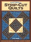 kaye wood - Kaye Wood's Strip-Cut Quilts